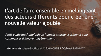 "L'art de faire ensemble - Conférences ""PME, PMI, Comment innover ?"" - Salon On'Innov 2017"